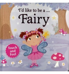 I'd Like to be a -- Fairy - Touch and Feel