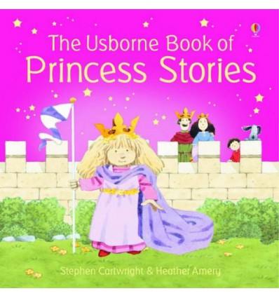 The Usborne Book of Princess Stories
