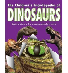 The Children's Encyclopedia of Dinosaurs - Begin to Discover the Amazing Prehistoric World