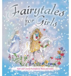 Fairytales for Girls: Classic Fairytales to Share and Enjoy