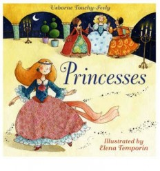 Princesses (Usborne Touchy-Feely)