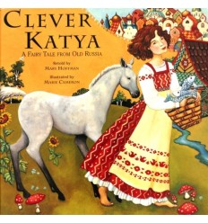 Clever Katya - A Fairy Tale from Old Russia