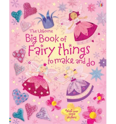 Big Book of Fairy Things to Make and Do (Usborne Activities)