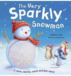 The Very Sparkly Snowman (A Shiny, Sparkly Touch-and-Feel Book)