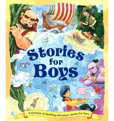 Stories for Boys: A Treasury of Thrilling Adventure Stories for Boys