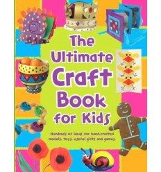 The Ultimate Craft Book for Kids (365 Things to Do)