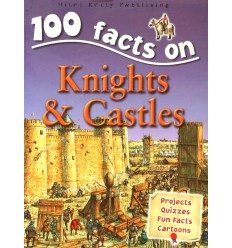 100 Facts on Knights and Castles