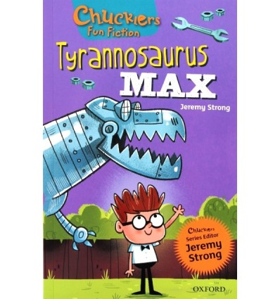 Tyrannosaurus Max (Oxford Reading Tree Chucklers: Level 12)
