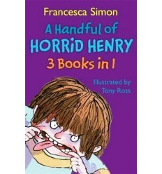 A Handful of Horrid Henry (3 Books in 1)