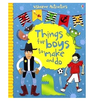 Things for Boys to Make and Do (Usborne Activities)