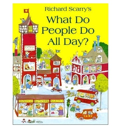 What Do People Do All Day? (Richard Scarry)