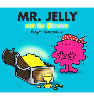 Mr Jelly and the Pirates (Mr Men & Little Miss Magic)