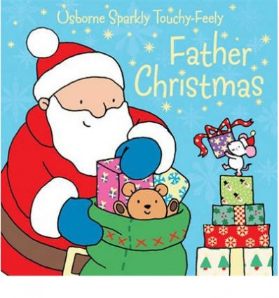 Father Christmas (Usborne Sparkly Touchy-feely)