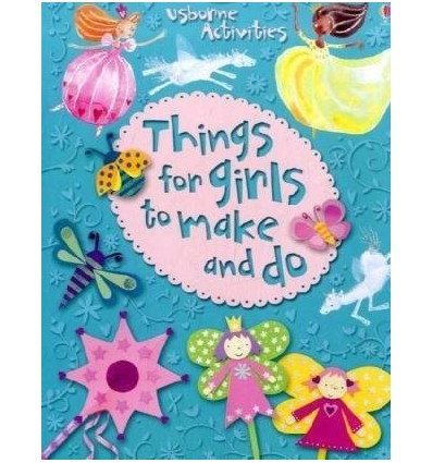 Things for Girls to Make and Do (Usborne Activities)